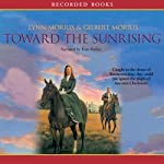 Toward the Sunrising: Cheney Duvall, M.D., Book #4 (       UNABRIDGED) by Lynn Morris, Gilbert Morris Narrated by Kate Forbes
