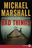 Bad Things LP: A Novel