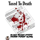 Taxed To Death ~ Debra Purdy Kong