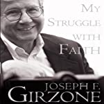 My Struggle with Faith | Joseph F. Girzone