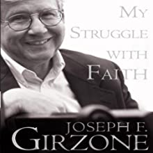 My Struggle with Faith (       UNABRIDGED) by Joseph F. Girzone Narrated by Jason Huggins