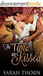 Regency Romance: The Time We Kissed (...