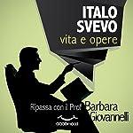 Italo Svevo - vita e opere: Ripassa con il Prof! | Barbara Giovannelli
