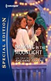 Dancing in the Moonlight (Harlequin Special Edition)