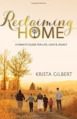 Reclaiming Home by Krista Gilbert