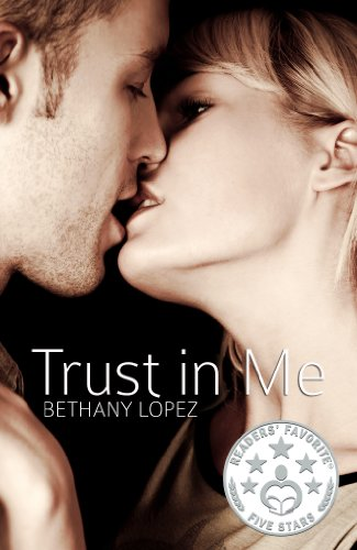 Trust in Me (Friends & Lovers Trilogy 3) by Bethany Lopez