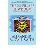 The2 1/2 Pillars of Wisdom 40911 by McCall Smith, Alexander ( Author ) ON Nov-11-2004, Paperback Alexander McCall Smith