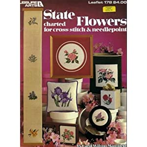 State Flowers Charted for Cross Stitch & Needlepoint (Leisure Arts, Leaflet 178)