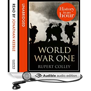 World War One: History in an Hour (Unabridged)