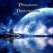 Paragoy Dimension: Dimensions Saga, Book 2 (       UNABRIDGED) by T. M. Nielsen Narrated by Charles D. Baker