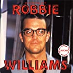 Robbie Williams: A Rockview Audiobiography | Joe Jacks,Jean Bruns