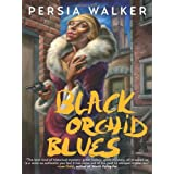 Black Orchid Blues ~ Persia Walker