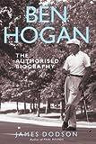 Ben Hogan: The Authorised Biography