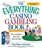 img - for The Everything Casino Gambling Book: Feel confident, have fun, and win big! book / textbook / text book
