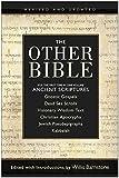 The Other Bible: Jewish Pseudepigrapha/Christian Apocrypha/Gnostic Scriptures/Kabbalah/Dead Sea Scrolls