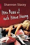 (K)ein Kuss ist auch (k)eine L�sung