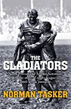 The Gladiators Norm Provan and Arthur Summons on rugby league39s most iconic moment and its continui