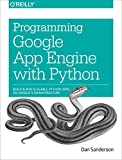 Programming Google App Engine with Python: Build and Run Scalable Python Apps on Google's Infrastructure