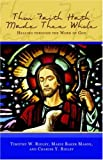 img - for Thou Faith Hath Made Thee Whole: Healing Through The Word of God book / textbook / text book