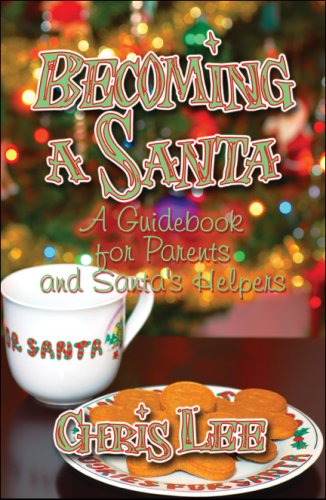 Becoming a Santa: A Guidebook for Parents and Santa's Helpers