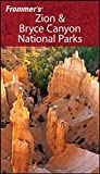 Frommer's Zion & Bryce Canyon National Parks (Park Guides)