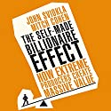 The Self-Made Billionaire Effect: How Extreme Producers Create Massive Value (       UNABRIDGED) by John Sviokla, Mitch Cohen Narrated by Erik Synnestvedt