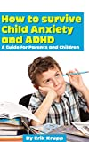 How to survive Child Anxiety and ADHD