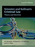 img - for Simester and Sullivan's Criminal Law: Theory and Doctrine (Fourth Edition) book / textbook / text book