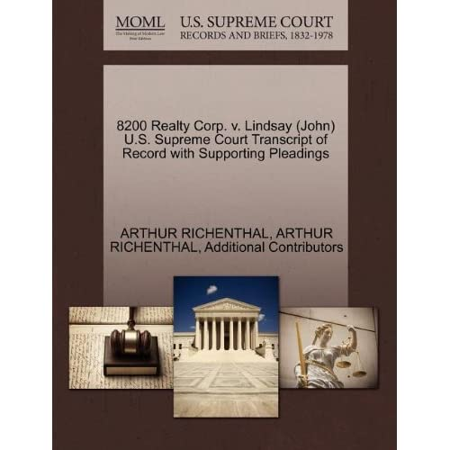8200 Realty Corp. v. Lindsay (John) U.S. Supreme Court Transcript of Record with Supporting Pleadings ARTHUR RICHENTHAL and Additional Contributors