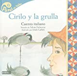 img - for Cirilo y la Grulla: Cuento Italiano (Panal del Saber) (Spanish Edition) book / textbook / text book