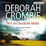 Wer im Dunkeln bleibt | Deborah Crombie