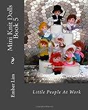 Mini Knit Dolls Book 5: Little People At Work