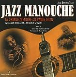 echange, troc Jean-Baptiste Tuzet - Jazz manouche : La grande aventure du swing gitan de Django Reinhardt à Tchavolo Schmitt...