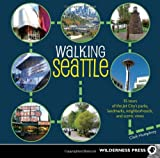 Image of Walking Seattle: 35 Tours of the Jet City's Parks, Landmarks, Neighborhoods, and Scenic Views