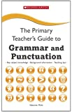 Grammar and Punctuation (The Primary Teachers Guide)