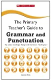 Sebastien Melia Grammar and Punctuation (The Primary Teachers Guide)