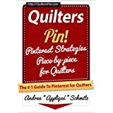 Quilters Pin (Pinterest Strategies Piece-by-piece for Quilters Book 1)by Appliqu� Andrea Schmitz