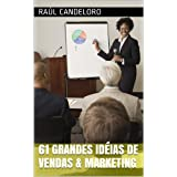 61 Grandes Idéias de Vendas & Marketing