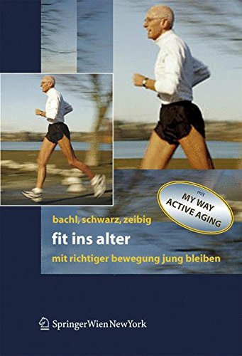 Fit ins Alter: Mit richtiger Bewegung jung bleiben (German Edition)
