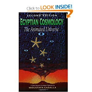 Egyptian Cosmology: The Animated Universe - Second Edition Moustafa Gadalla