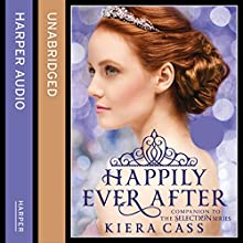 Happily Ever After (The Selection Series) (       UNABRIDGED) by Kiera Cass Narrated by Amy Rubinate, Rachel Hirsch, Nick Podehl, Tristan Morris, Arielle DeLisle, Julia Whelan, Erin Spencer