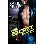 His Secret Past | Katie Reus