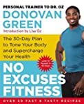 No Excuses Fitness: The 30-Day Plan t...