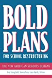img - for Bold Plans for School Restructuring: The New American Schools Designs book / textbook / text book