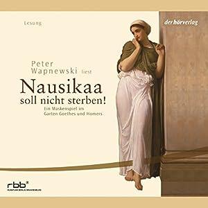 Nausikaa. Ein Maskenspiel im Garten Goethes und Homers Hörbuch