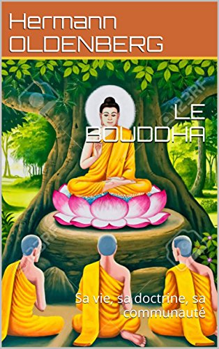 le-bouddha-sa-vie-sa-doctrine-sa-communaute