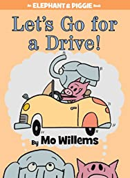 Let&#39;s Go for a Drive! (An Elephant and Piggie Book)