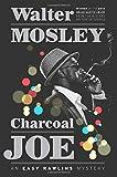 img - for Charcoal Joe: An Easy Rawlins Mystery (Easy Rawlins Mysteries (Hardcover)) book / textbook / text book