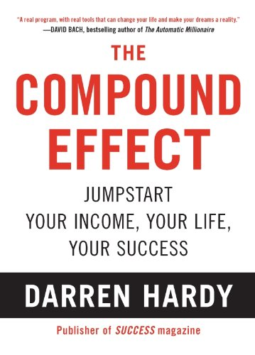 Darren Hardy - The Compound Effect