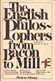 The English Philosophers from Bacon to Mill (Modern library anthologies) (0394604113) by Edwin A. Burtt